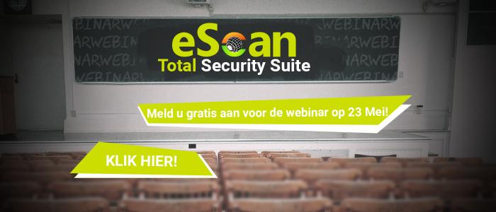 Meld u aan bij de eScan webinar op 23 Mei!